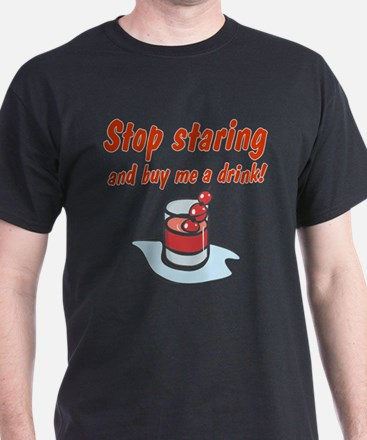 STOP STARING AND BUY ME T-Shirt