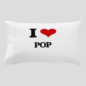 I Love Pop Pillow Case