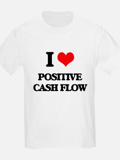 I love Positive Cash Flow T-Shirt