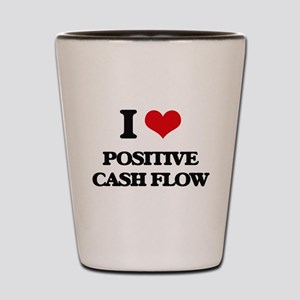 I love Positive Cash Flow Shot Glass