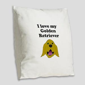 I Love My Golden Retriever Burlap Throw Pillow