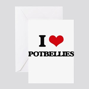 I Love Potbellies Greeting Cards