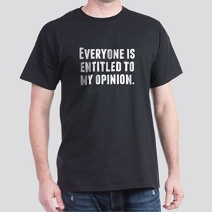 Everyone Is Entitled To My Opinion T-Shirt