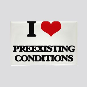 I Love Preexisting Conditions Magnets