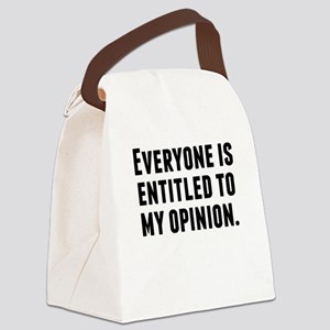 Everyone Is Entitled To My Opinion Canvas Lunch Ba