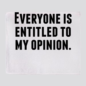 Everyone Is Entitled To My Opinion Throw Blanket