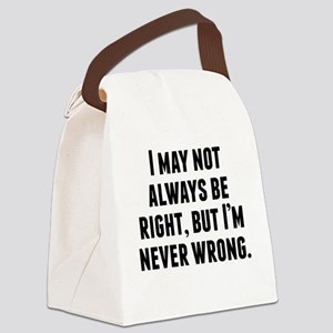 Im Never Wrong Canvas Lunch Bag