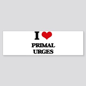 I Love Primal Urges Bumper Sticker
