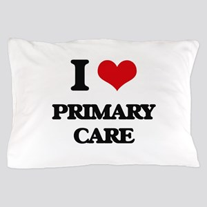 I Love Primary Care Pillow Case