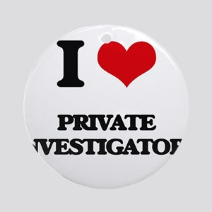 I Love Private Investigators Ornament (Round)