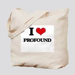 I Love Profound Tote Bag