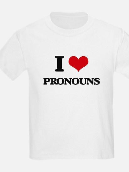 I Love Pronouns T-Shirt