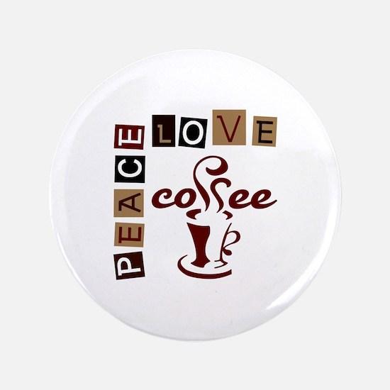 "PEACE LOVE COFFEE 3.5"" Button"