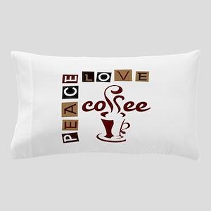 PEACE LOVE COFFEE Pillow Case