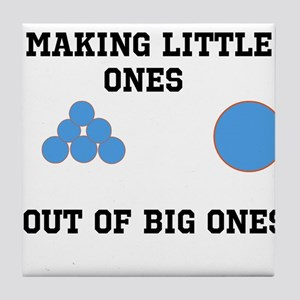 Making Little ones out of big ones Tile Coaster