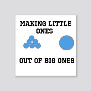 Making Little ones out of big ones Sticker