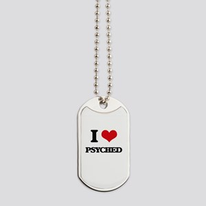 I Love Psyched Dog Tags