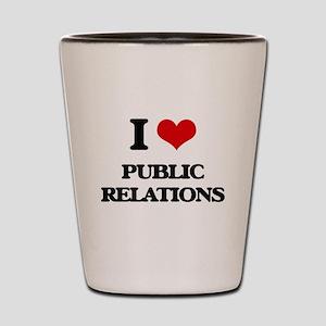 I Love Public Relations Shot Glass