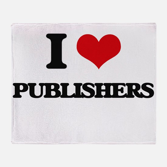 I Love Publishers Throw Blanket