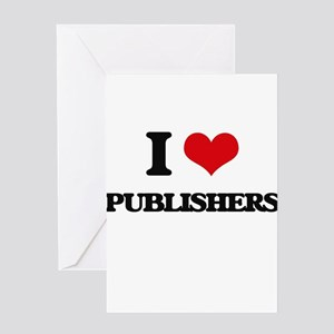 I Love Publishers Greeting Cards