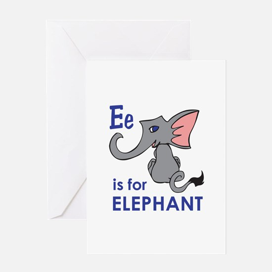 E IS FOR ELEPHANT Greeting Cards