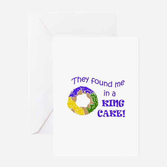 FOUND ME IN A KING CAKE Greeting Cards