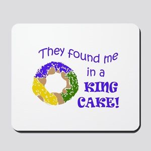 FOUND ME IN A KING CAKE Mousepad