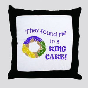 FOUND ME IN A KING CAKE Throw Pillow