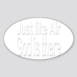 Just Like Air God is there Oval Sticker