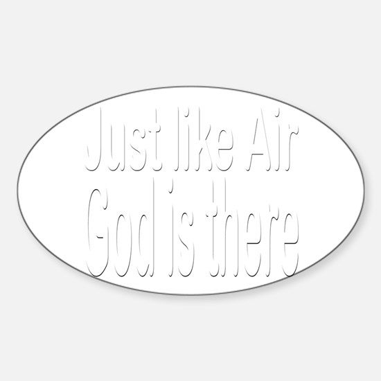 Just Like Air God is there Oval Decal