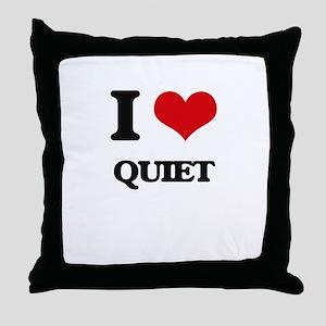 I Love Quiet Throw Pillow