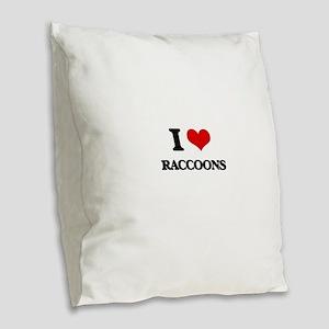 I Love Raccoons Burlap Throw Pillow