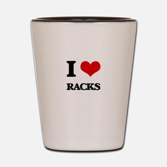 I Love Racks Shot Glass