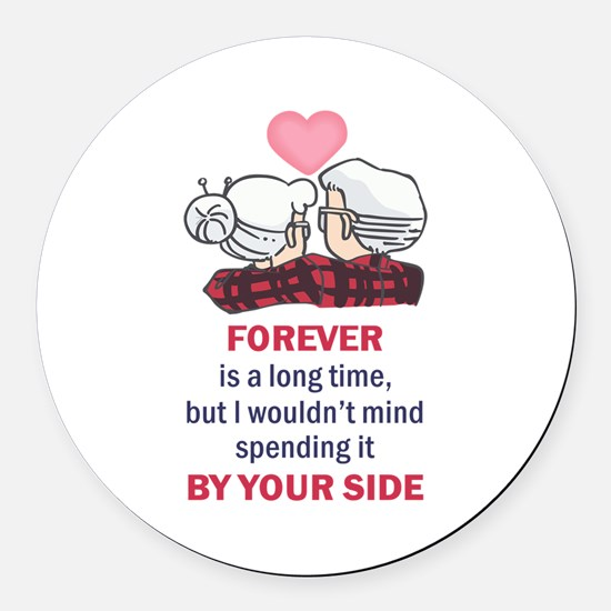 FOREVER IS A LONG TIME Round Car Magnet