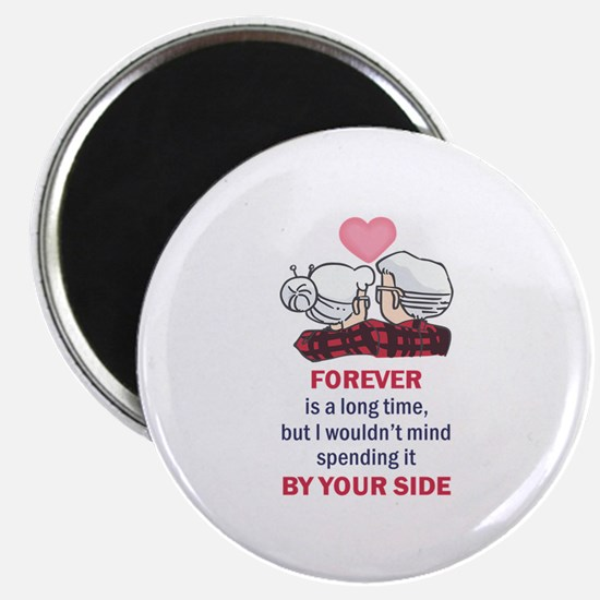FOREVER IS A LONG TIME Magnets