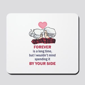 FOREVER IS A LONG TIME Mousepad