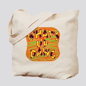 Whats Up Dawg Tote Bag