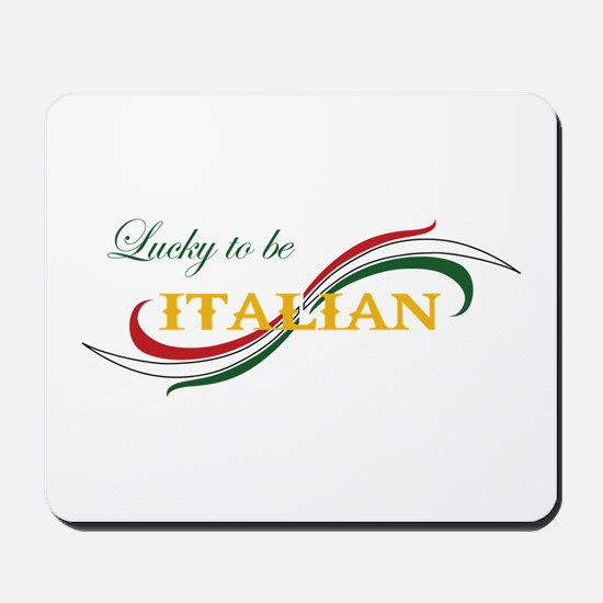 LUCKY TO BE ITALIAN Mousepad