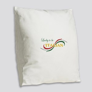 LUCKY TO BE ITALIAN Burlap Throw Pillow