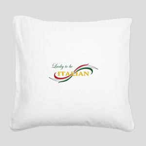 LUCKY TO BE ITALIAN Square Canvas Pillow