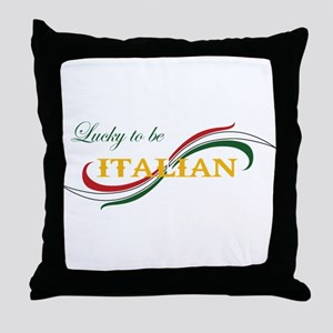 LUCKY TO BE ITALIAN Throw Pillow
