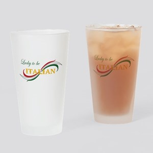 LUCKY TO BE ITALIAN Drinking Glass
