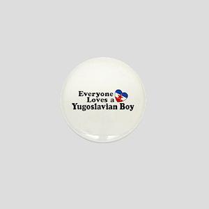 Everyone Loves a Yugoslavian Boy Mini Button