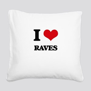 I Love Raves Square Canvas Pillow