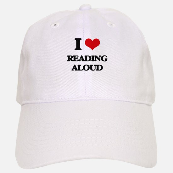 I Love Reading Aloud Baseball Baseball Cap