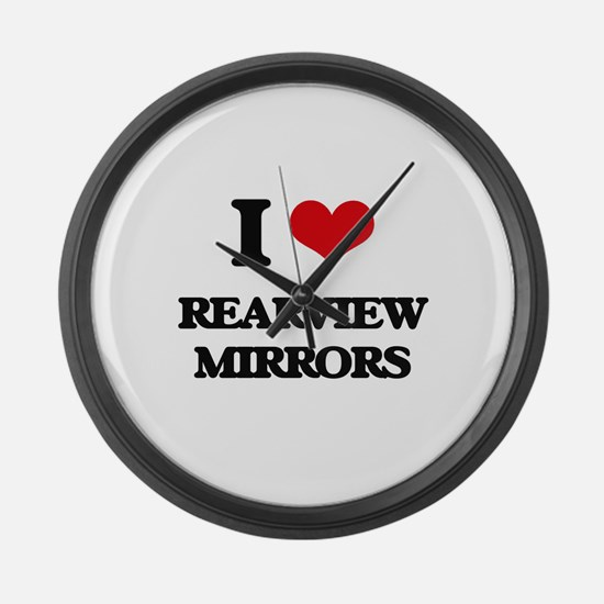 I Love Rearview Mirrors Large Wall Clock