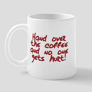 Hand over the coffee - Mug