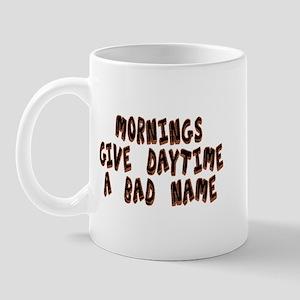 Mornings give daytime - Mug