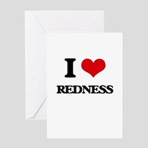 I Love Redness Greeting Cards