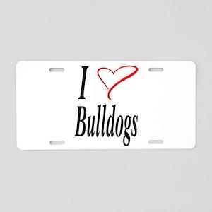 I Love Bulldogs Aluminum License Plate